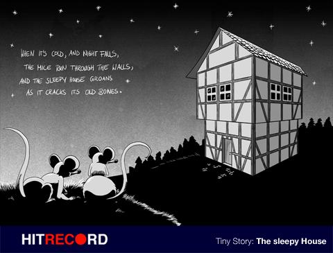 hitRECord: The sleepy house